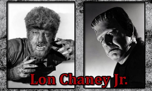 Lon Chaney Jr - Kurt adam, Frankenstein'ın Canavarı