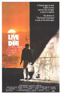 To Live and Die in L A. (1985)