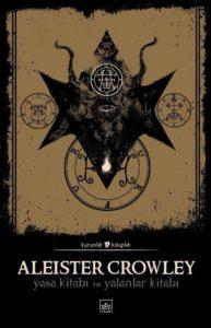 Aleister Crowley - Yasa Kitabı ve Yalanlar Kitabı