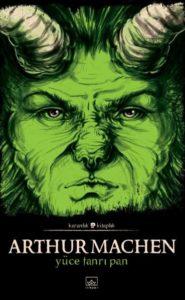 Arthur Machen - Yüce Tanrı Pan