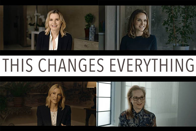 This Changes Everything (2018) - Meryl Streep, Geena Davis, Natalie Portman, Cate Blanchett