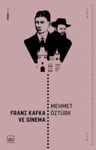 Mehmet Öztürk - Franz Kafka ve Sinema