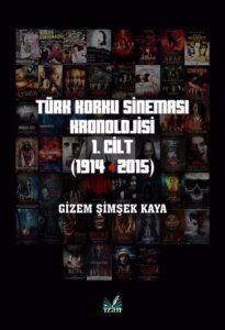Türk Korku Sineması Kronolojisi 1. Cilt (1914-2015)