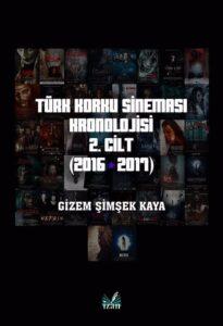 Türk Korku Sineması Kronolojisi 2. Cilt (2016-2017)