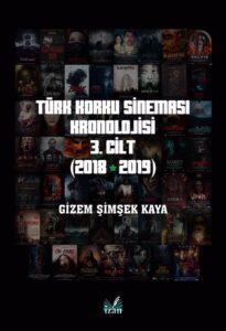 Türk Korku Sineması Kronolojisi 3. Cilt (2018-2019)